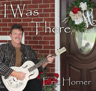 Eric Horner - I Was There